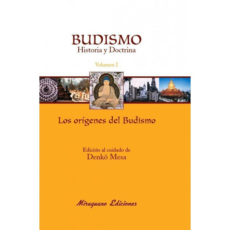 Budismo. Historia y Doctrina I. Los Orígenes del Budismo