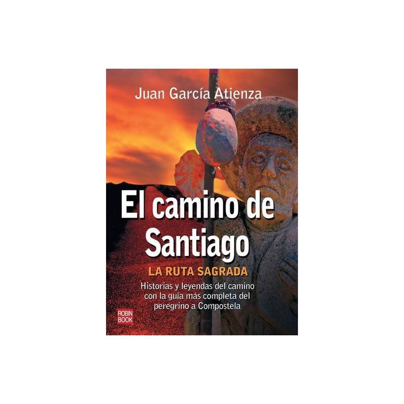 El Camino de Santiago .La ruta sagrada