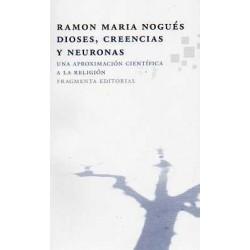 Dioses, creencias y neuronas .Una aproximación científica a la religión