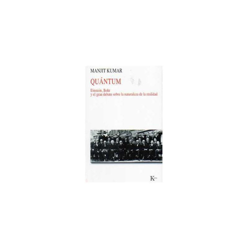 Quántum  .Einstein, Bohr y el gran debate sobre la naturaleza de la realidad