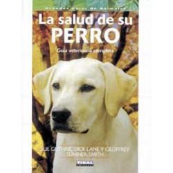 La salud de su perro, guía veterinaria completa