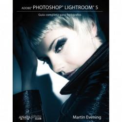 Adobe Photoshop Lightroom 5. Guía completa para fotógrafos