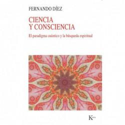 Ciencia y consciencia .El paradigma cuántico y la búsqueda espiritual