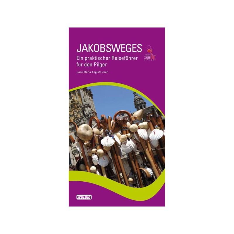 Jakobsweges. Ein praktischer Reiseführer für den Pilger