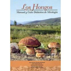 Los Hongos. Manual y Guía Didáctica de Micología