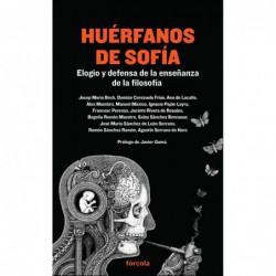Huérfanos de Sofía .Elogio y defensa de la enseñanza de la filosofía