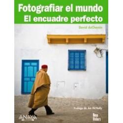 Fotografiar el mundo. El encuadre perfecto