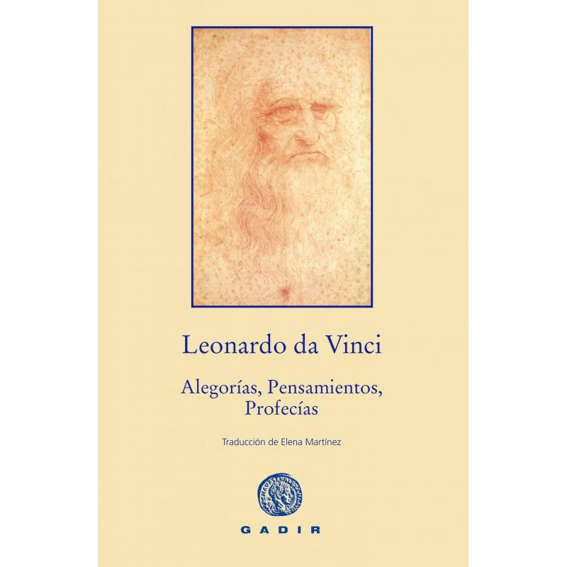 Alegorías, Pensamientos, Profecías .Leonardo da Vinci