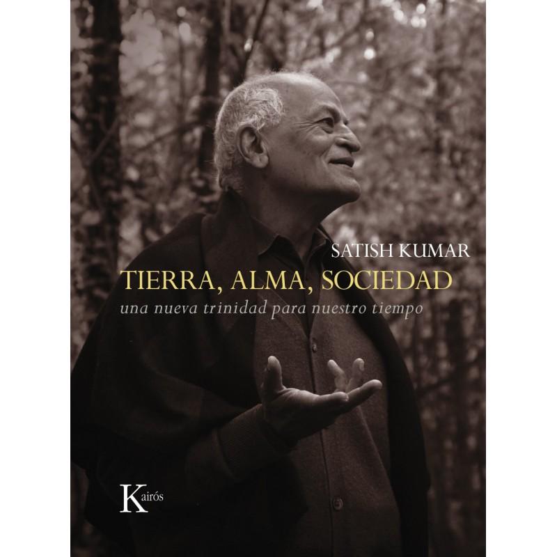 Tierra, alma, sociedad .Una nueva trinidad para nuestro tiempo