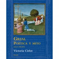 Grial. Poética y mito (siglos XII-XV)