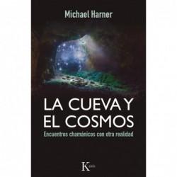 La cueva y el cosmos. Encuentros chamánicos con otra realidad