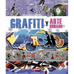 Atlas ilustrado del grafiti y arte urbano