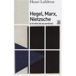 Hegel, Marx, Nietzsche