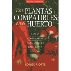 Las plantas compatibles en el huerto .Cómo combinarlas para obtener una buena cosecha