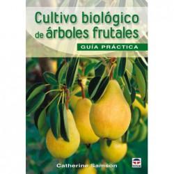 Cultivo biológico de árboles frutales . Guía práctica