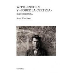 """Wittgenstein y """"Sobre la certeza"""" Guía de lectura"""