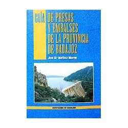 Guía de presas y embalses de la provincia de Badajoz