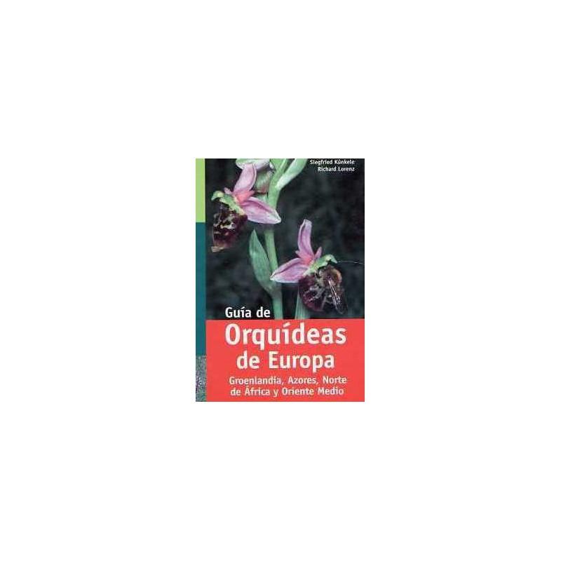 Guía de orquídeas de Europa ,Groenlandia , Azores , Norte de África y Orente Medio