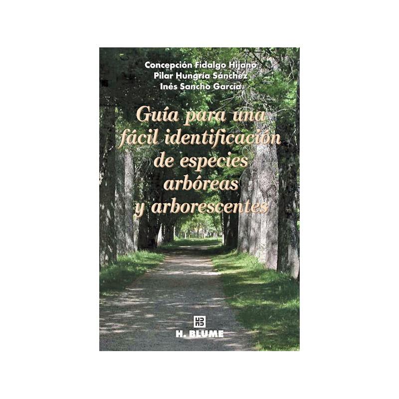 Guía para una fácil identificación de especies arbóreas y arborescentes