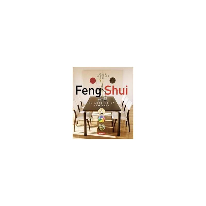 Atlas ilustrado del feng shui. El arte de la armonía