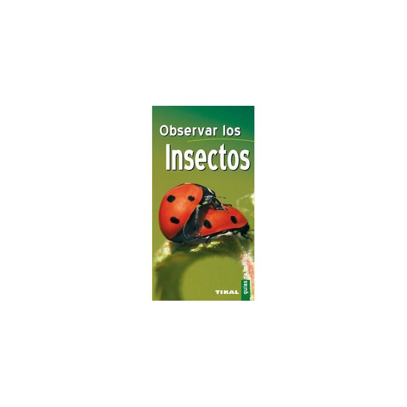 Observar los insectos .Guía de bolsillo