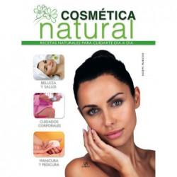 Cosmética Natural .Recetas Naturales para Cuidarte Día a Día