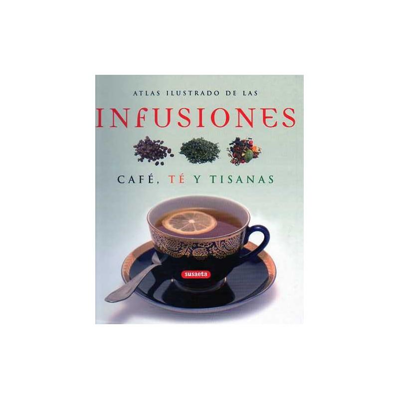 Atlas ilustrado de las infusiones café, té y tisanas