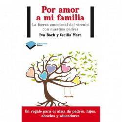 Por amor a mi familia .La fuerza emocional del vínculo con nuestros padres