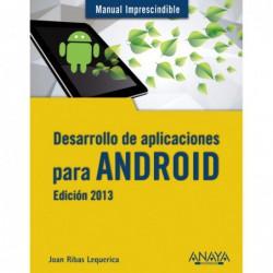 Desarrollo de aplicaciones para Android. Edición 2013